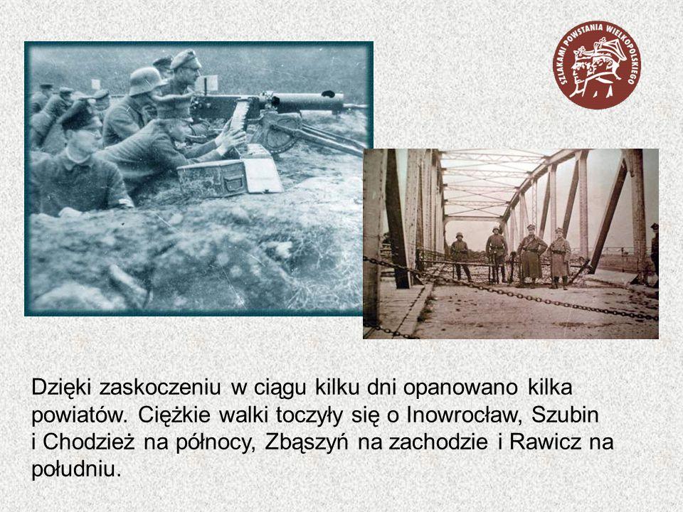 Dzięki zaskoczeniu w ciągu kilku dni opanowano kilka powiatów. Ciężkie walki toczyły się o Inowrocław, Szubin i Chodzież na północy, Zbąszyń na zachod