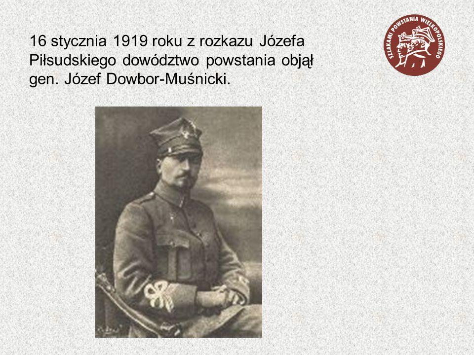 16 stycznia 1919 roku z rozkazu Józefa Piłsudskiego dowództwo powstania objął gen. Józef Dowbor-Muśnicki.