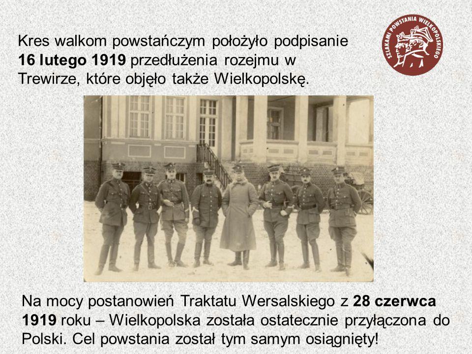 Kres walkom powstańczym położyło podpisanie 16 lutego 1919 przedłużenia rozejmu w Trewirze, które objęło także Wielkopolskę. Na mocy postanowień Trakt