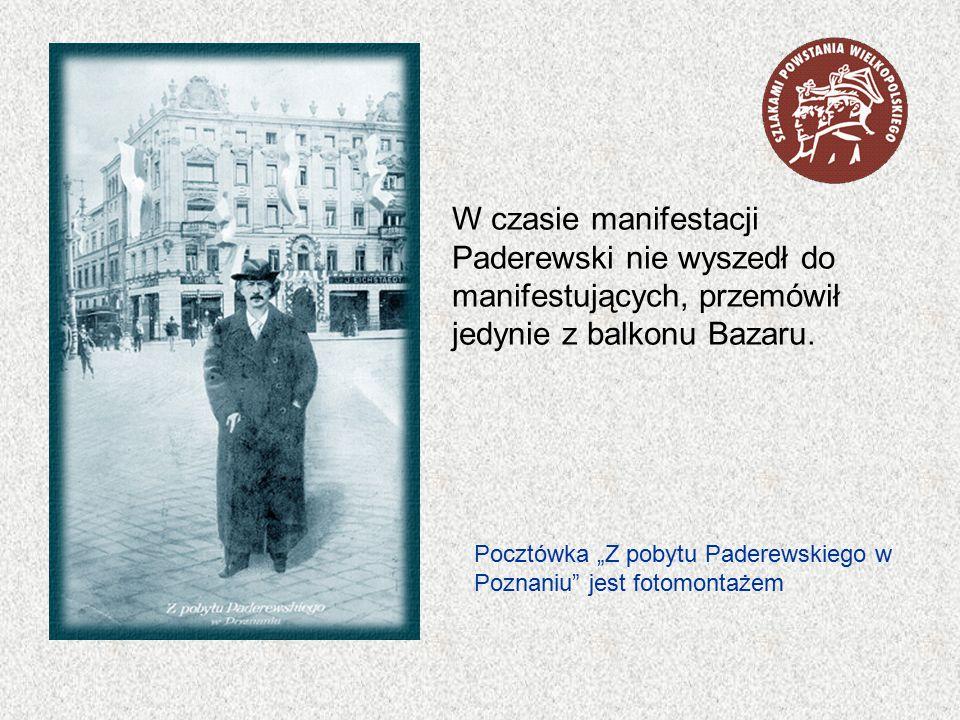 """W czasie manifestacji Paderewski nie wyszedł do manifestujących, przemówił jedynie z balkonu Bazaru. Pocztówka """"Z pobytu Paderewskiego w Poznaniu"""" jes"""