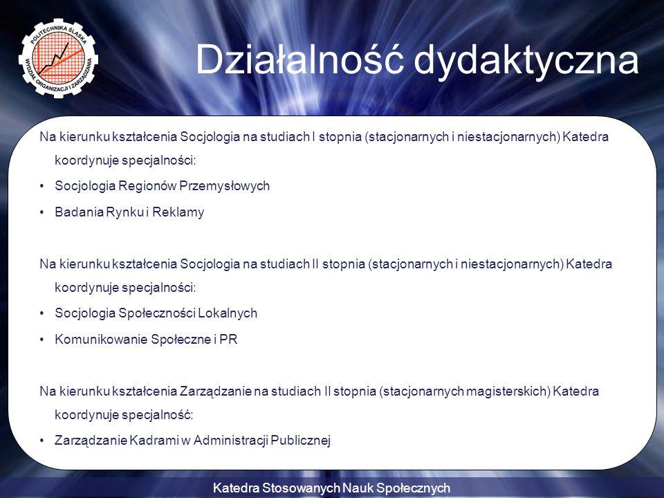 Katedra Stosowanych Nauk Społecznych Działalność dydaktyczna Na kierunku kształcenia Socjologia na studiach I stopnia (stacjonarnych i niestacjonarnyc