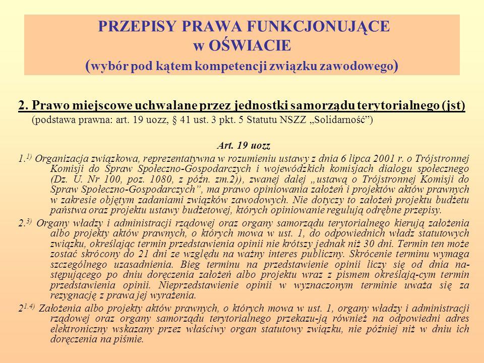PRZEPISY PRAWA FUNKCJONUJĄCE w OŚWIACIE ( wybór pod kątem kompetencji związku zawodowego ) 2.