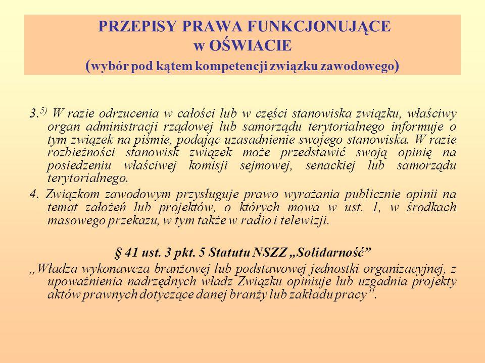 PRZEPISY PRAWA FUNKCJONUJĄCE w OŚWIACIE ( wybór pod kątem kompetencji związku zawodowego ) 3.