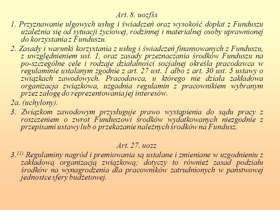 Art. 8. uozfśs 1. Przyznawanie ulgowych usług i świadczeń oraz wysokość dopłat z Funduszu uzależnia się od sytuacji życiowej, rodzinnej i materialnej