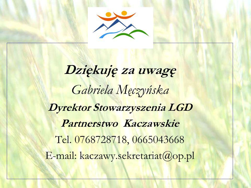 opracował: Bartłomiej Raczek50 Dziękuję za uwagę Gabriela Męczyńska Dyrektor Stowarzyszenia LGD Partnerstwo Kaczawskie Tel.
