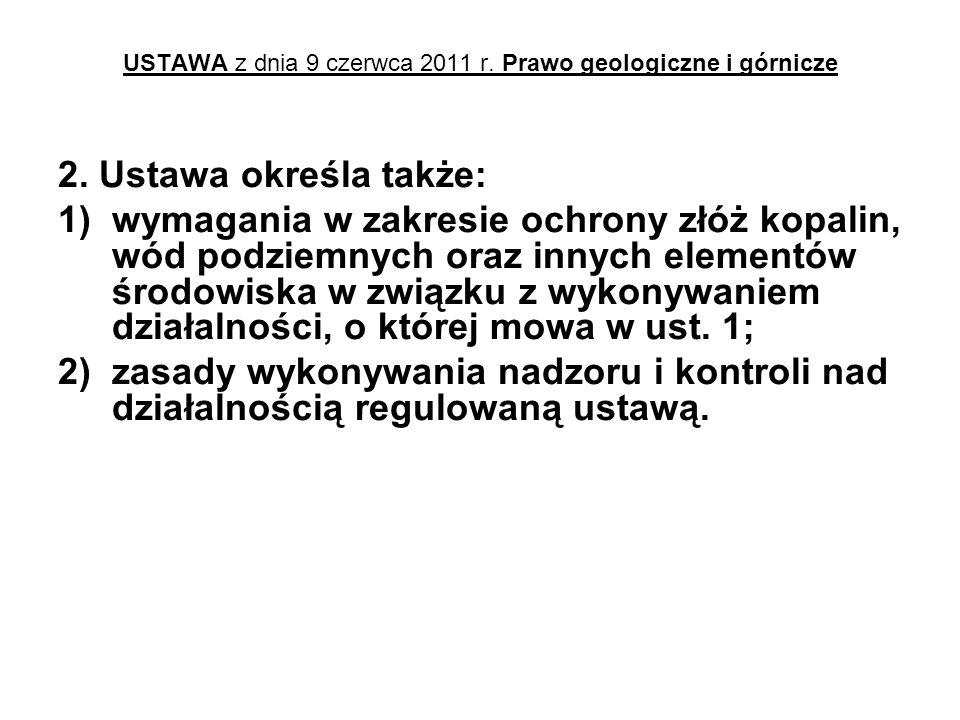 USTAWA z dnia 9 czerwca 2011 r.Prawo geologiczne i górnicze 2.