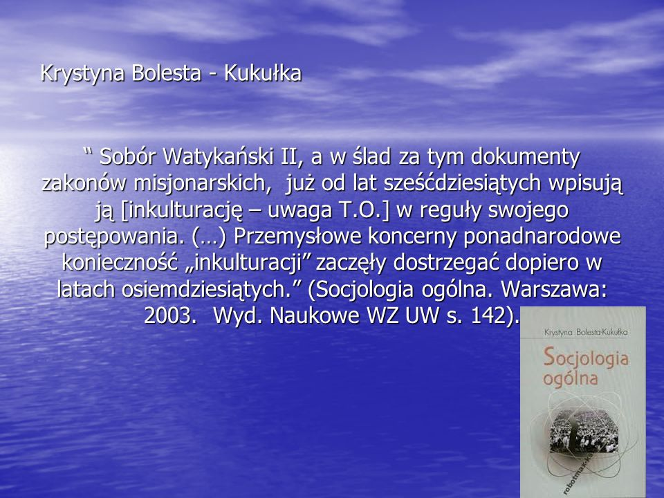 """Krystyna Bolesta - Kukułka """" Sobór Watykański II, a w ślad za tym dokumenty zakonów misjonarskich, już od lat sześćdziesiątych wpisują ją [inkulturacj"""