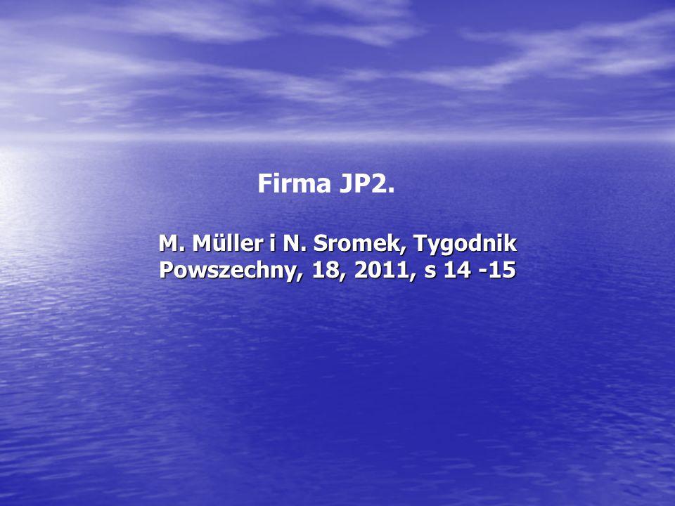 Firma JP2. M. Müller i N. Sromek, Tygodnik Powszechny, 18, 2011, s 14 -15