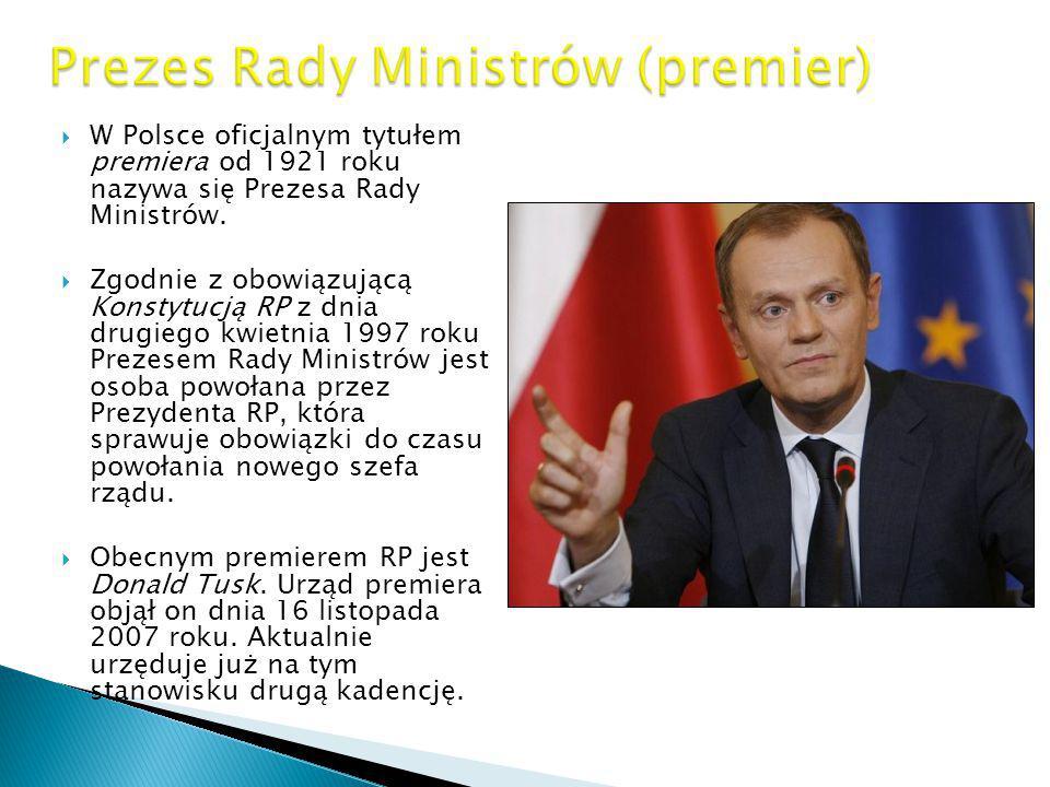  W Polsce oficjalnym tytułem premiera od 1921 roku nazywa się Prezesa Rady Ministrów.  Zgodnie z obowiązującą Konstytucją RP z dnia drugiego kwietni