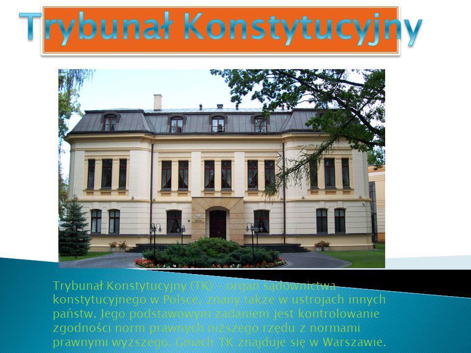 Trybunał Konstytucyjny (TK) – organ sądownictwa konstytucyjnego w Polsce, znany także w ustrojach innych państw. Jego podstawowym zadaniem jest kontro