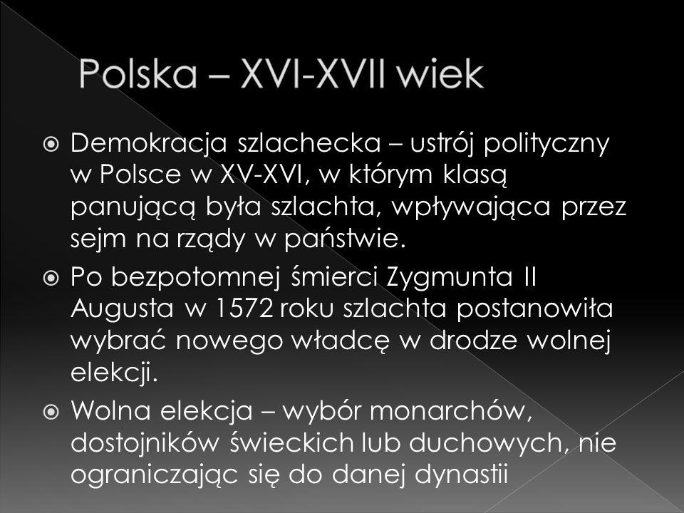  Demokracja szlachecka – ustrój polityczny w Polsce w XV-XVI, w którym klasą panującą była szlachta, wpływająca przez sejm na rządy w państwie.
