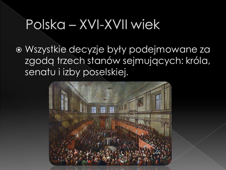  Wszystkie decyzje były podejmowane za zgodą trzech stanów sejmujących: króla, senatu i izby poselskiej.