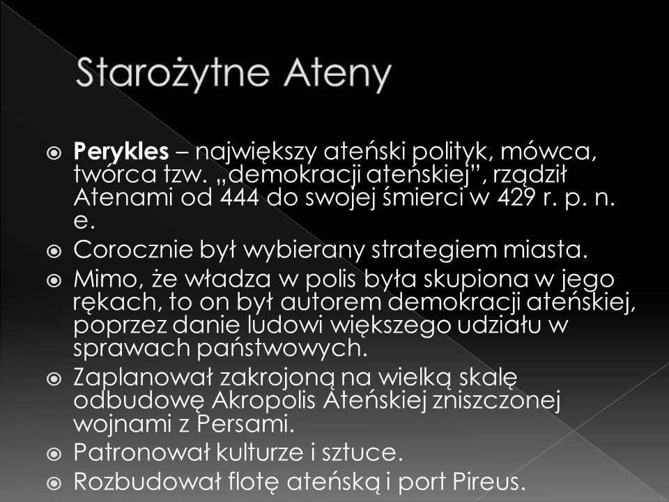  Perykles – największy ateński polityk, mówca, twórca tzw.