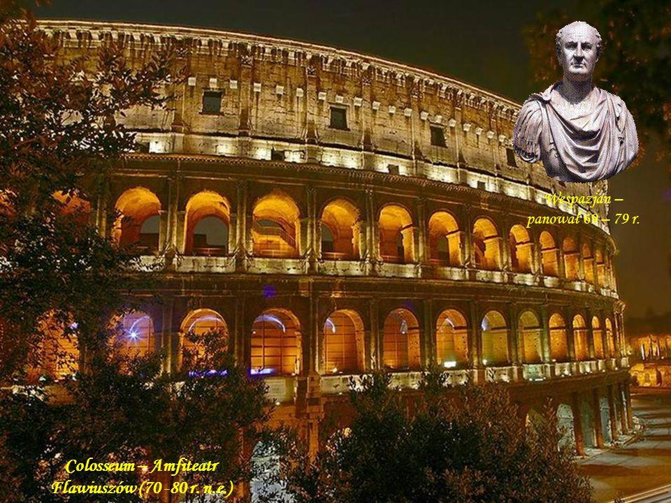 Da - Ma Panteon – ufundowany w 27 r.przez Marka Agryppę, po pożarze w 80 r.