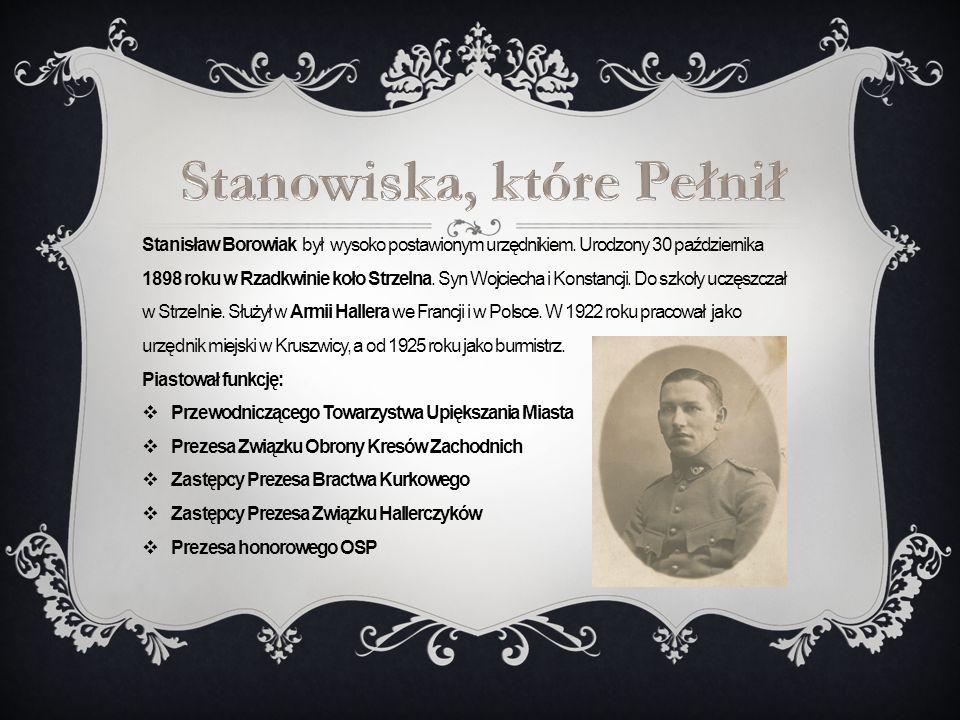 Stanisław Borowiak był wysoko postawionym urzędnikiem. Urodzony 30 października 1898 roku w Rzadkwinie koło Strzelna. Syn Wojciecha i Konstancji. Do s