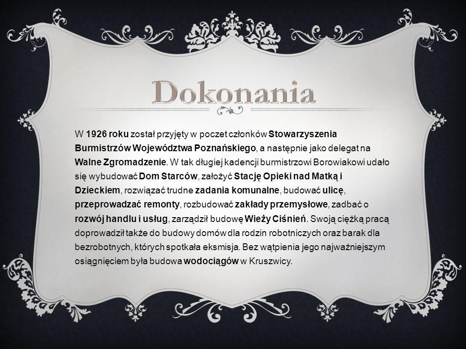 W 1926 roku został przyjęty w poczet członków Stowarzyszenia Burmistrzów Województwa Poznańskiego, a następnie jako delegat na Walne Zgromadzenie. W t