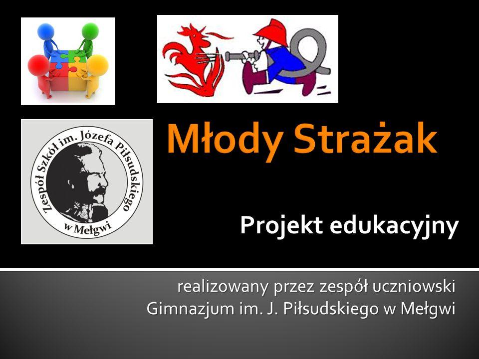 realizowany przez zespół uczniowski Gimnazjum im. J. Piłsudskiego w Mełgwi Projekt edukacyjny