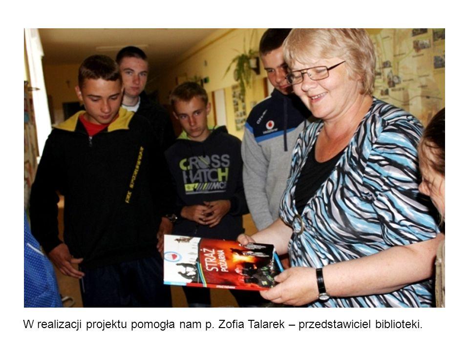W realizacji projektu pomogła nam p. Zofia Talarek – przedstawiciel biblioteki.