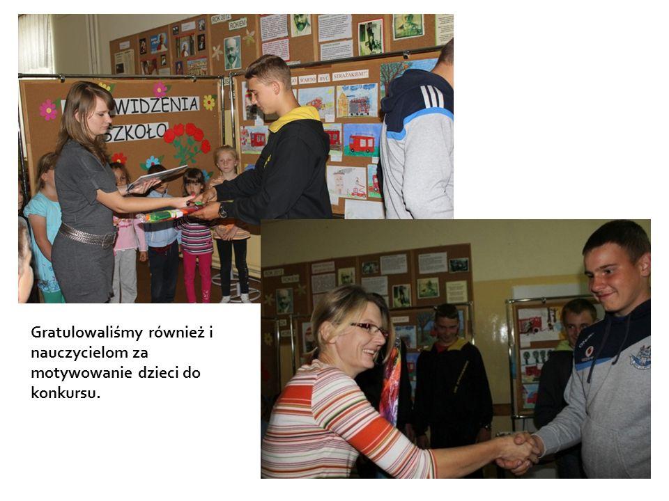 Gratulowaliśmy również i nauczycielom za motywowanie dzieci do konkursu.