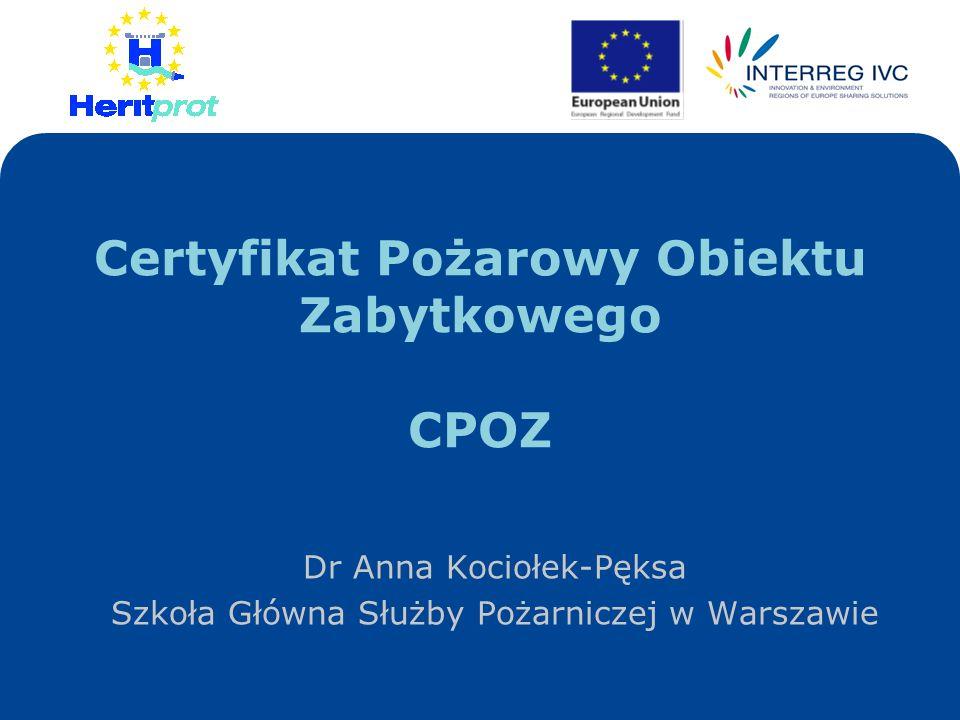 Certyfikat Pożarowy Obiektu Zabytkowego CPOZ Dr Anna Kociołek-Pęksa Szkoła Główna Służby Pożarniczej w Warszawie