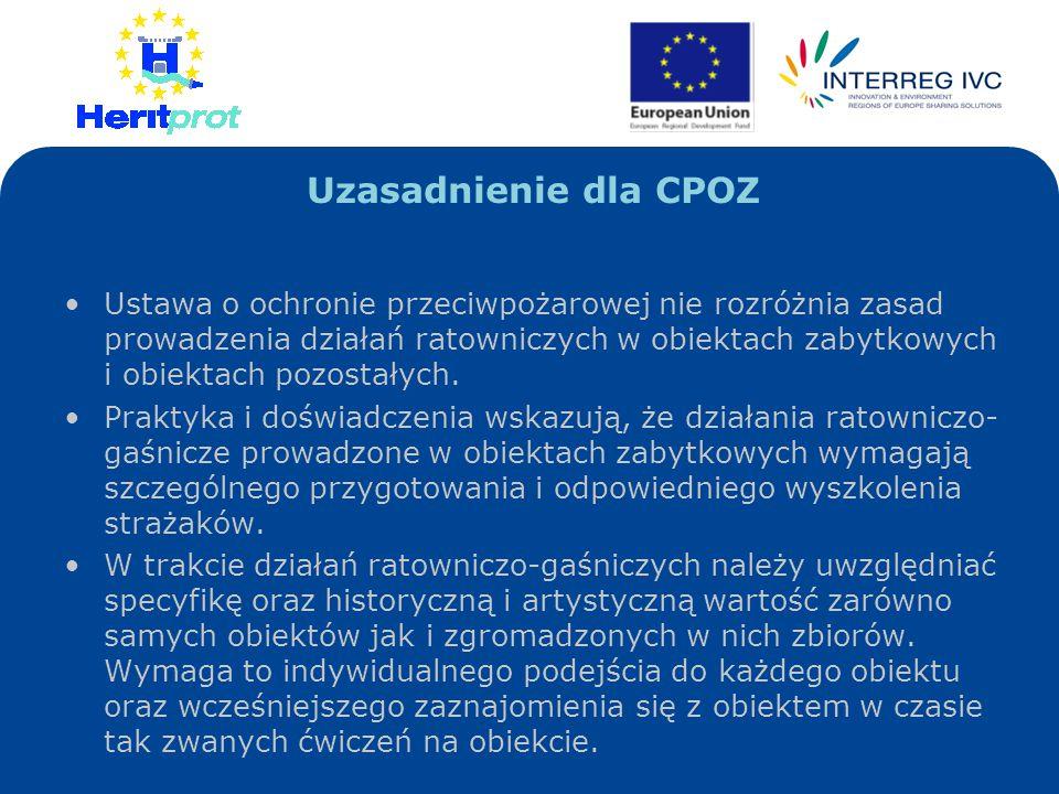 Uzasadnienie dla CPOZ Ustawa o ochronie przeciwpożarowej nie rozróżnia zasad prowadzenia działań ratowniczych w obiektach zabytkowych i obiektach pozo