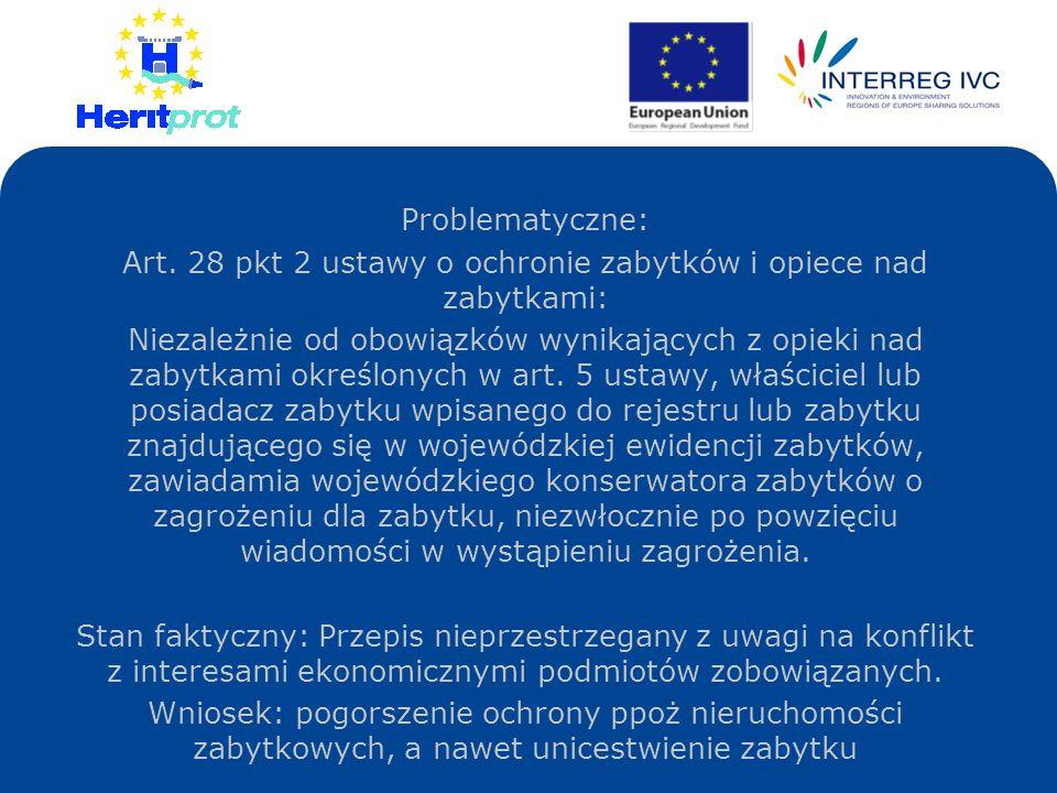 Problematyczne: Art. 28 pkt 2 ustawy o ochronie zabytków i opiece nad zabytkami: Niezależnie od obowiązków wynikających z opieki nad zabytkami określo