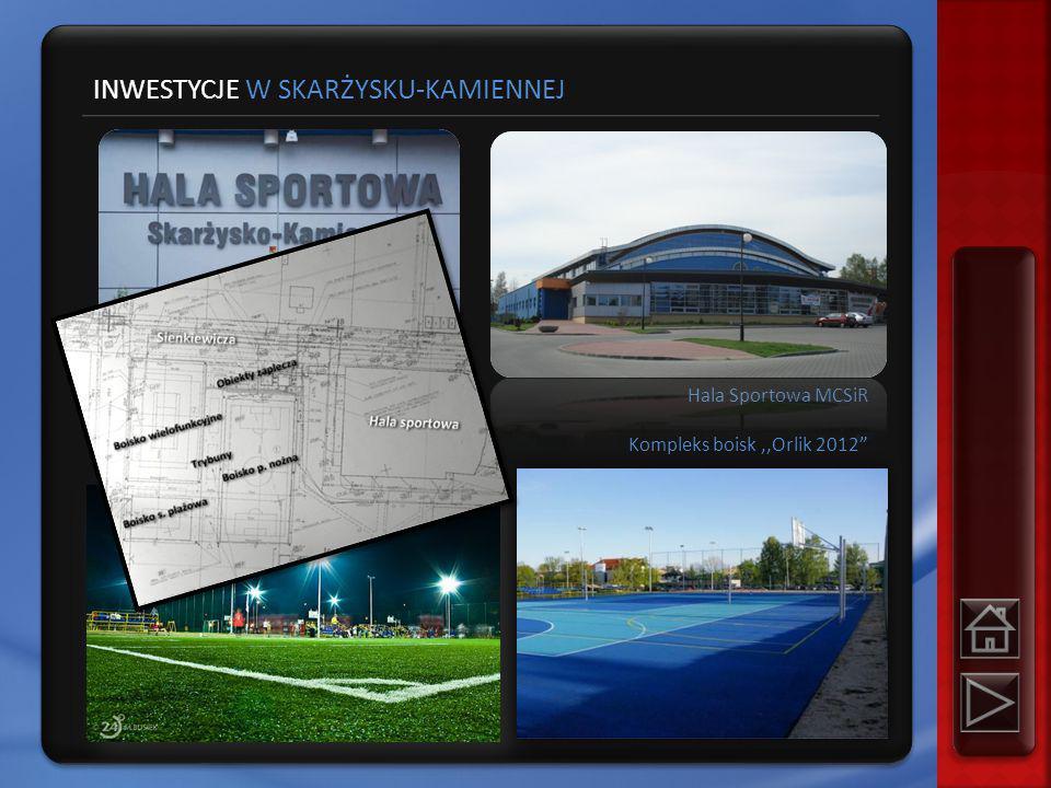 Hala Sportowa MCSiR Kompleks boisk,,Orlik 2012 INWESTYCJE W SKARŻYSKU-KAMIENNEJ