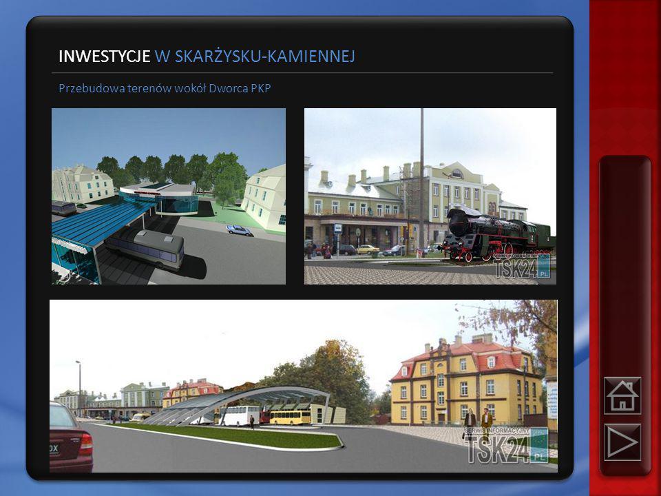 Przebudowa terenów wokół Dworca PKP INWESTYCJE W SKARŻYSKU-KAMIENNEJ