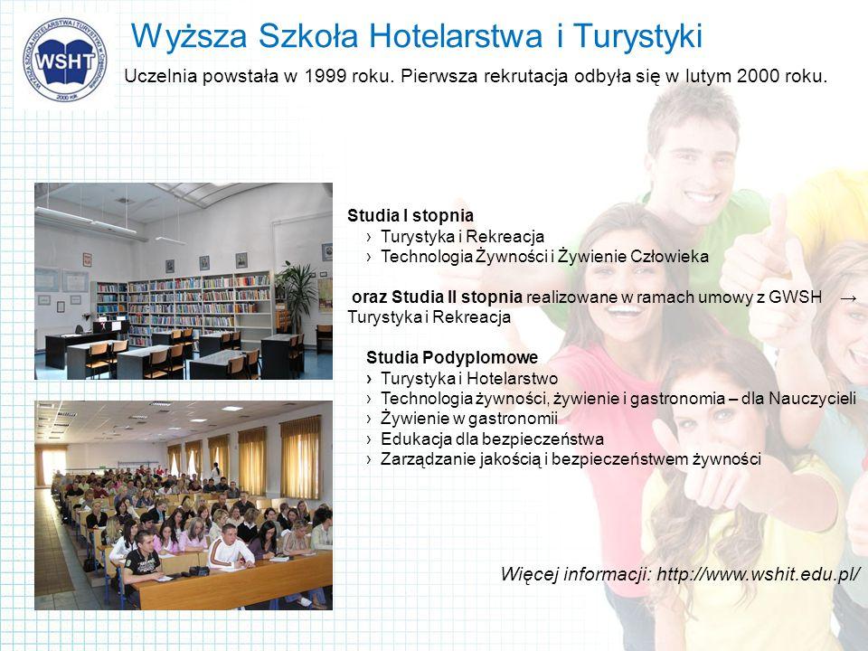 Wyższa Szkoła Hotelarstwa i Turystyki Uczelnia powstała w 1999 roku.
