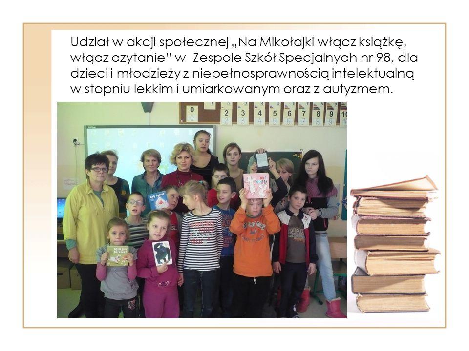 """Udział w akcji społecznej """"Na Mikołajki włącz książkę, włącz czytanie w Zespole Szkół Specjalnych nr 98, dla dzieci i młodzieży z niepełnosprawnością intelektualną w stopniu lekkim i umiarkowanym oraz z autyzmem."""