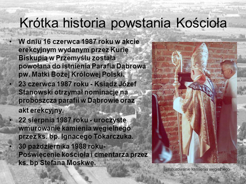 Krótka historia powstania Kościoła W dniu 16 czerwca 1987 roku w akcie erekcyjnym wydanym przez Kurię Biskupią w Przemyślu została powołana do istnien