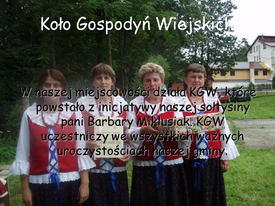 Koło Gospodyń Wiejskich W naszej miejscowości działa KGW, które powstało z inicjatywy naszej sołtysiny pani Barbary Miklusiak. KGW uczestniczy we wszy