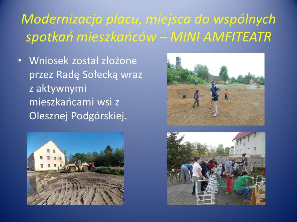 Modernizacja placu, miejsca do wspólnych spotkań mieszkańców – MINI AMFITEATR Wniosek został złożone przez Radę Sołecką wraz z aktywnymi mieszkańcami wsi z Olesznej Podgórskiej.