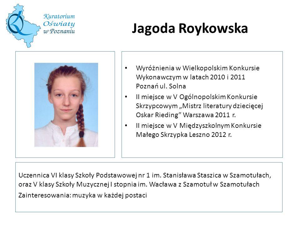 Jagoda Roykowska Uczennica VI klasy Szkoły Podstawowej nr 1 im.