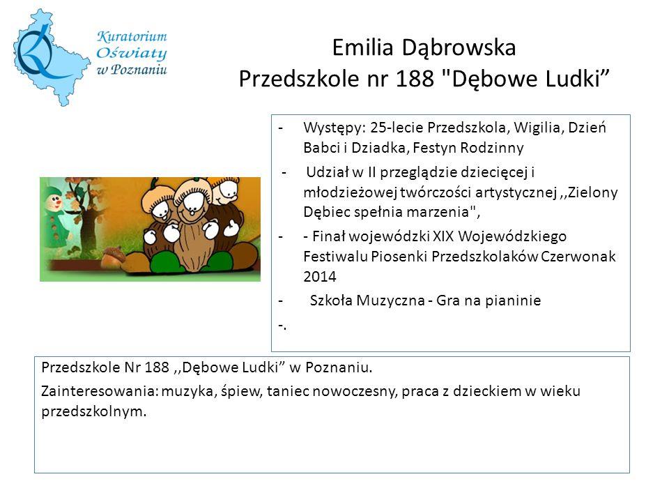 Emilia Dąbrowska Przedszkole nr 188 Dębowe Ludki Przedszkole Nr 188,,Dębowe Ludki w Poznaniu.