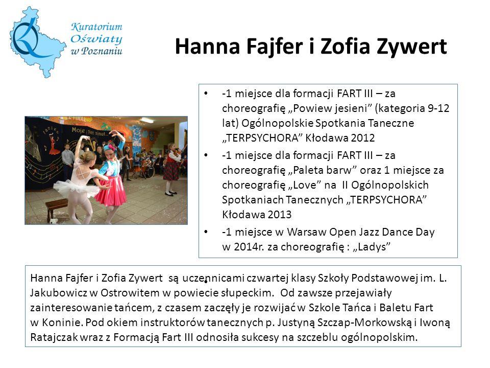 Hanna Fajfer i Zofia Zywert Hanna Fajfer i Zofia Zywert są uczennicami czwartej klasy Szkoły Podstawowej im.
