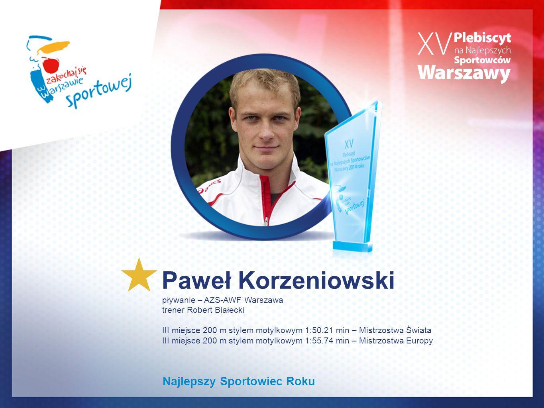 Paweł Korzeniowski pływanie – AZS-AWF Warszawa trener Robert Białecki III miejsce 200 m stylem motylkowym 1:50.21 min – Mistrzostwa Świata III miejsce
