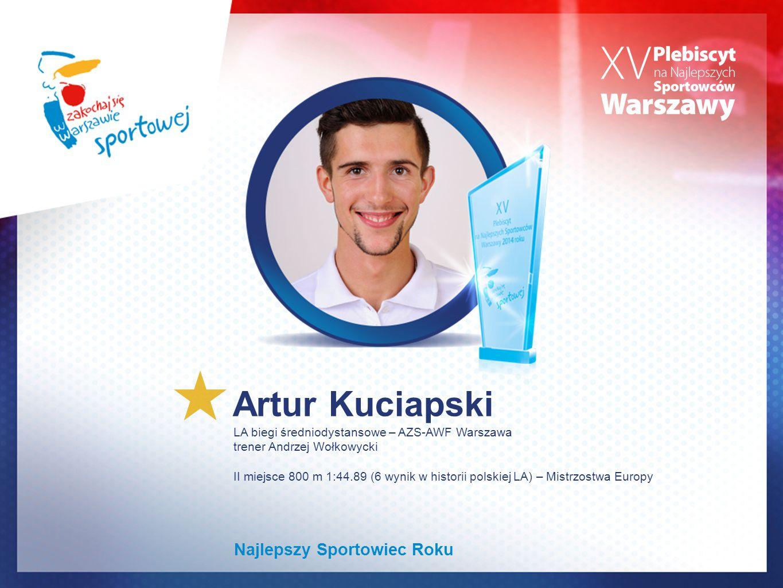 Artur Kuciapski LA biegi średniodystansowe – AZS-AWF Warszawa trener Andrzej Wołkowycki II miejsce 800 m 1:44.89 (6 wynik w historii polskiej LA) – Mi