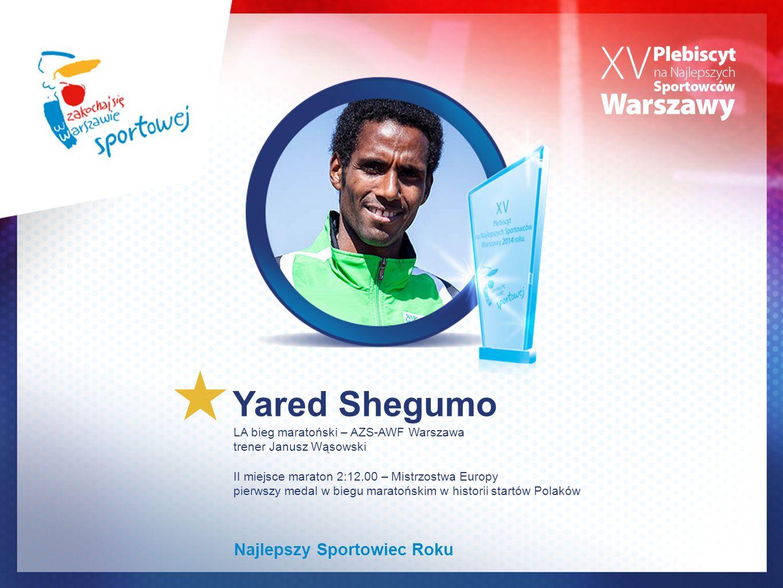 Yared Shegumo LA bieg maratoński – AZS-AWF Warszawa trener Janusz Wąsowski II miejsce maraton 2:12.00 – Mistrzostwa Europy pierwszy medal w biegu mara