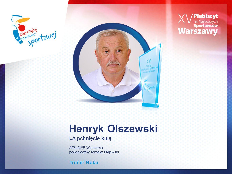 Henryk Olszewski LA pchnięcie kulą AZS-AWF Warszawa podopieczny Tomasz Majewski Trener Roku