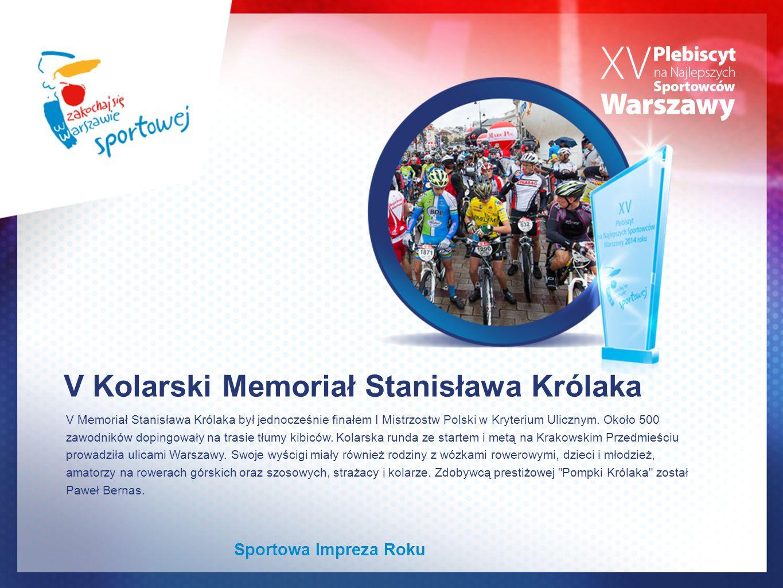 V Kolarski Memoriał Stanisława Królaka V Memoriał Stanisława Królaka był jednocześnie finałem I Mistrzostw Polski w Kryterium Ulicznym.