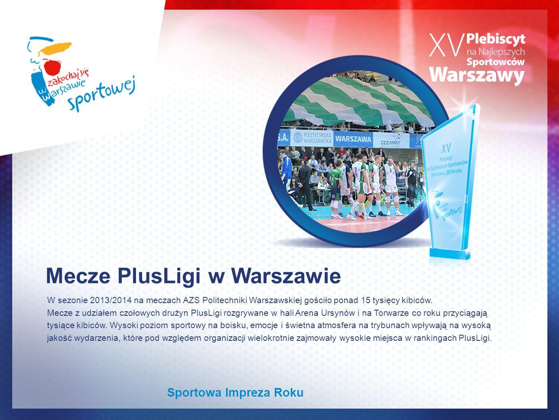 Mecze PlusLigi w Warszawie W sezonie 2013/2014 na meczach AZS Politechniki Warszawskiej gościło ponad 15 tysięcy kibiców.