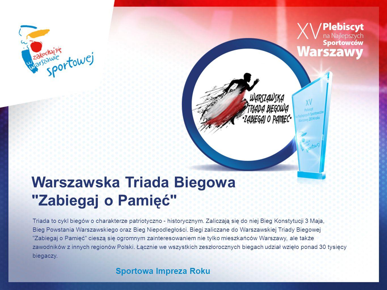 Warszawska Triada Biegowa Zabiegaj o Pamięć Triada to cykl biegów o charakterze patriotyczno - historycznym.