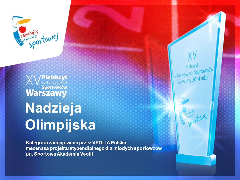 Nadzieja Olimpijska Kategoria zainicjowana przez VEOLIA Polska mecenasa projektu stypendialnego dla młodych sportowców pn.