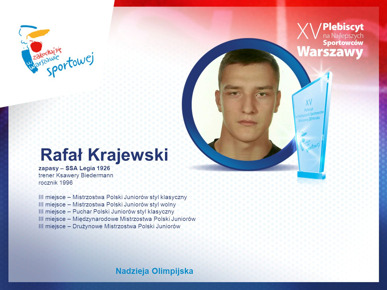 zapasy – SSA Legia 1926 trener Ksawery Biedermann rocznik 1996 III miejsce – Mistrzostwa Polski Juniorów styl klasyczny III miejsce – Mistrzostwa Pols