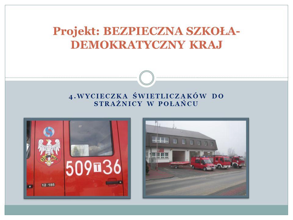 Wycieczka świetliczaków do strażnicy w Połańcu W dniu 23 kwietnia 2014 roku grupa wychowanków świetlicy odwiedziła strażnicę w Połańcu.