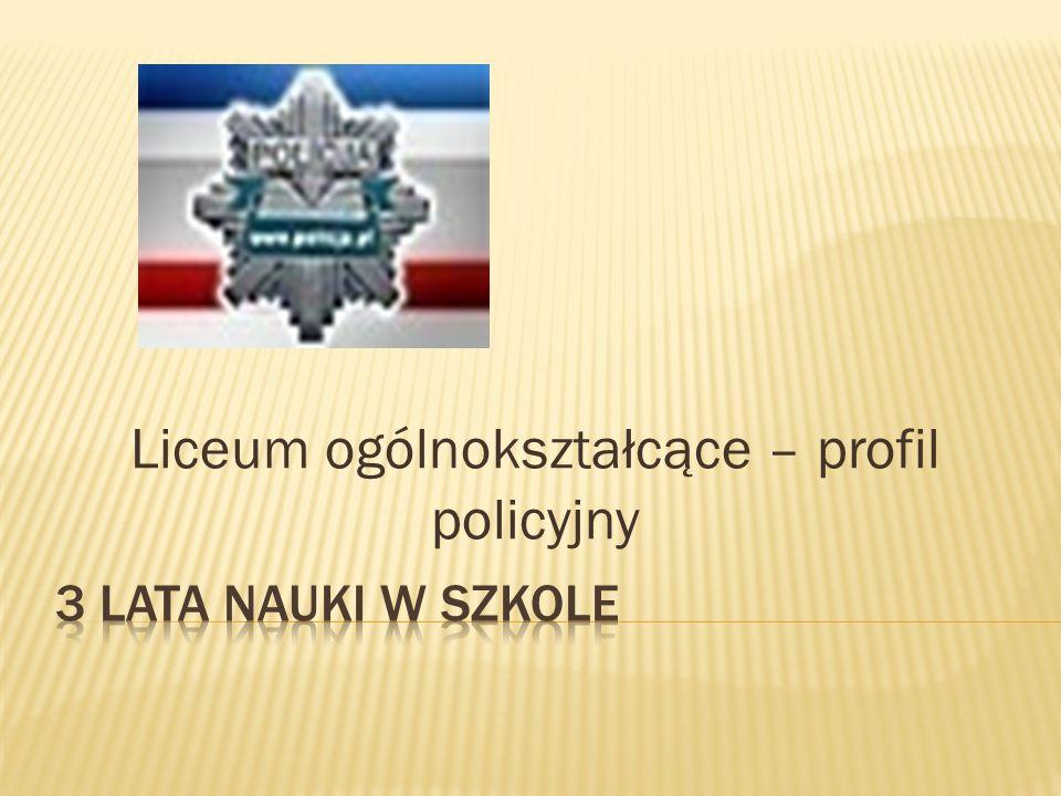 Liceum ogólnokształcące – profil policyjny