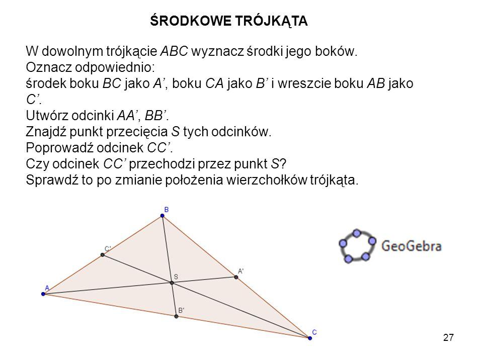 28 Odcinki AA', BB' i CC' nazywamy środkowymi trójkąta a punkt przecięcia tych odcinków - jego środkiem ciężkości.