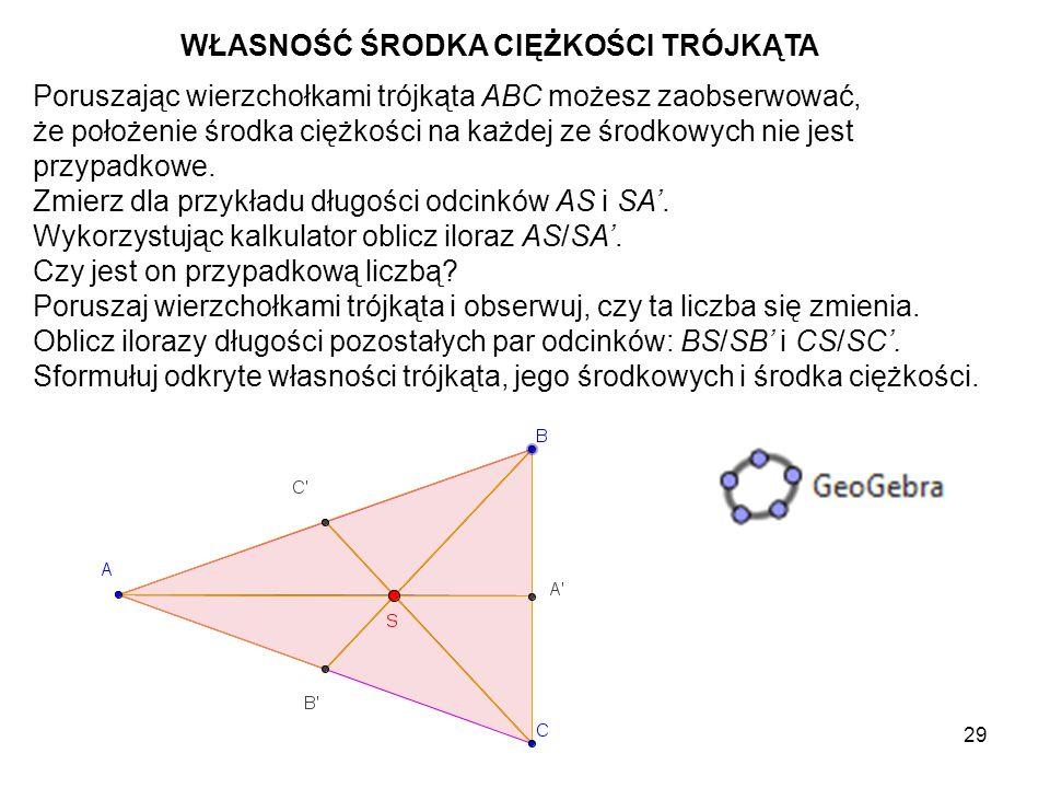 30 Zauważ, że niezależnie od rodzaju trójkąta środek ciężkości zawsze znajduje się w jego wnętrzu.