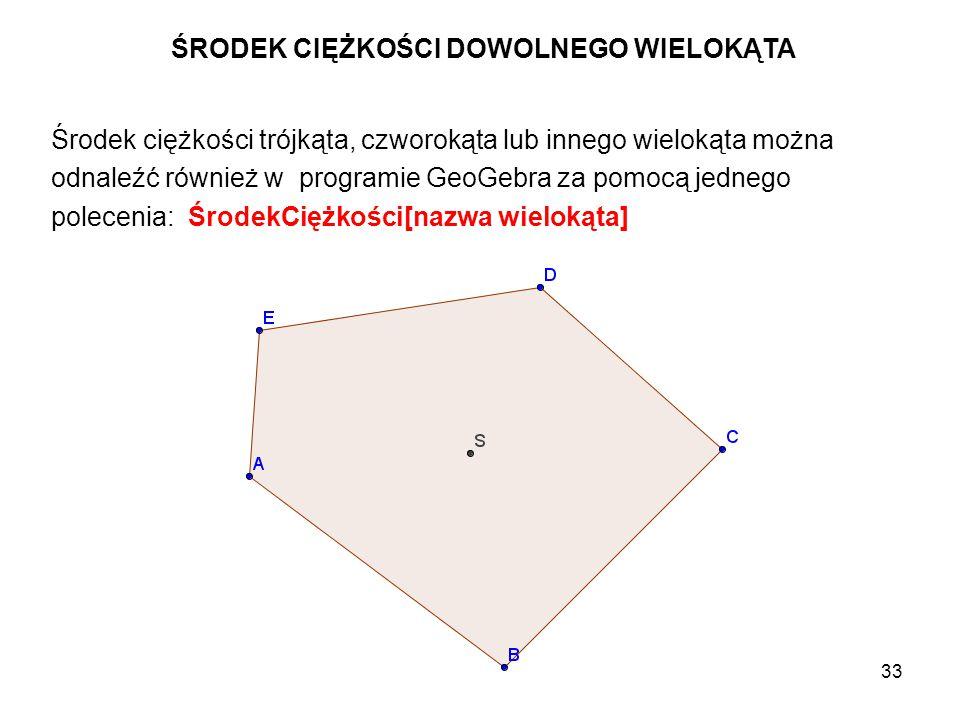 34 Jeśli znamy współrzędne wierzchołków trójka, wówczas współrzędne jego środka ciężkości są średnimi arytmetycznymi współrzędnych jego wierzchołków.